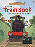 Amery, Heather: Wind-Up Train Book [With Model Train & 3 Tracks] (Usborne Farmyard Tales)