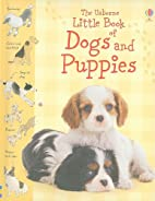The Usborne Little Book of Dogs and Puppies…