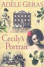 Cecily's Portrait by Adèle Geras
