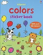 Colors (First Sticker Book) by Sam Taplin