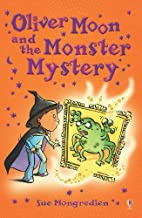 Oliver Moon and the Monster Mystery by Sue…