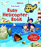 Busy Helicopter Book (Pull-Back) by Fiona…
