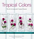 Tropical colors : the art of living with…