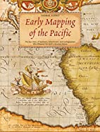 Early Mapping of the Pacific: The Epic Story…