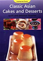 Classic Asian Cakes and Desserts: Quick and…