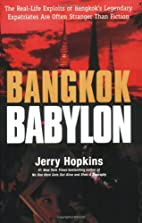 Bangkok Babylon: The Real-Life Exploits of…