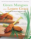 Wendy Hutton: Green Mangoes and Lemon Grass: Southeast Asia's Best Recipes from Bangkok to Bali