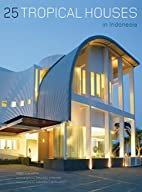 25 Tropical Houses in Indonesia by Amir…