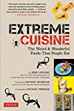 Hopkins, Jerry: Extreme Cuisine: The Weird & Wonderful Foods that People Eat