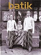 Batik: From the Courts of Java and Sumatra…