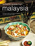 Hutton, Wendy: Authentic Recipes from Malaysia (Authentic Recipes Series)