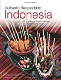 Holzen, Heinz Von: Authentic Recipes from Indonesia (Authentic Recipes Series)