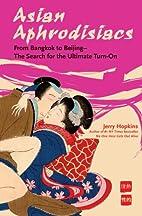 Asian Aphrodisiacs: From Bangkok to Beijing…
