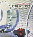 Asian Bar and Restaurant Design by Kim…
