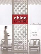 China Living by Sharon Leece