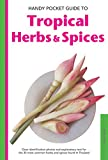 Hutton, Wendy: Handy Pocket Guide to Tropical Herbs & Spices (Handy Pocket Guides)