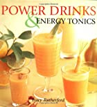 Power Drinks & Energy Tonics by Carl Glick