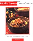 Mallos, Tess: Middle Eastern Home Cooking: Quick, Easy, Delicious Recipes to Make at Home (Essential Asian Kitchen Series)