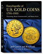 Encyclopedia of U.S. Gold Coins: 1795 -…