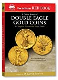Bowers, Q. David: An Official Red Book: A Guide Book of Double Eagle Gold Coins: A Complete History and Price Guide (Official Red Books)