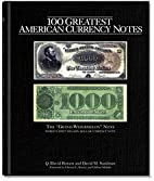 100 Greatest American Currency Notes: The…