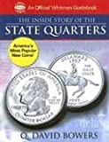 Bowers, Q. David: The Inside Story of the State Quarters: A Behind-The-Scenes Look at America's Favorite New Coins (Official Whitman Guidebooks)