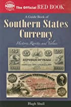 Guide Book of Southern States Currency…