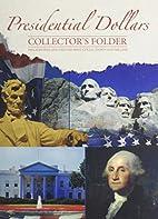 Presidential Dollar Folder (P&D) Vol. I by…