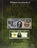 Bowers, Q. David: Whitman Encyclopedia of U.S. Paper Money