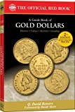 Q. David Bowers: A Guide Book of Gold Dollars (Official Red Books)