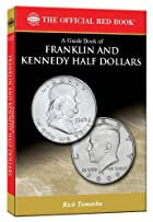 A Guide Book of Franklin and Kennedy Half&hellip;