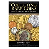 Q. David Bowers: Collecting Rare Coins for Pleasure and Profit: An Insider's Guide to Today's Market