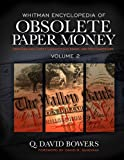 Q. David Bowers: Encyclopedia of Obsolete Paper Currency: Volume II