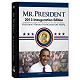 Q. David Bowers: Mr. President: An Illustrated History of Our Nation's Presidency. Limited Edition Archive with Collectible 2013 Obama Inauguration Medal