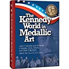 The Kennedy World in Medallic Art: John F.…