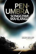 Penumbra by Songeziwe Mahlangu