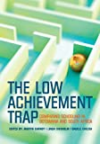 Carnoy, Martin: The Low Achievement Trap: Comparing Schooling in Botswana and South Africa