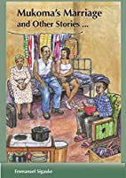 Mukoma's Marriage and other Stories by…