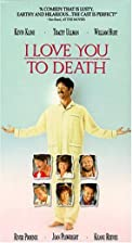 I Love You to Death [1990 film] by Lawrence…