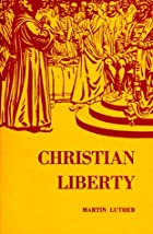 Christian Liberty by Martin Luther