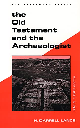 the-old-testament-and-the-archaeologist-guides-to-biblical-scholarship-old-testament-series