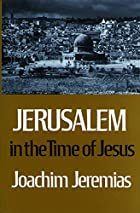 Jerusalem in the Time of Jesus: An…