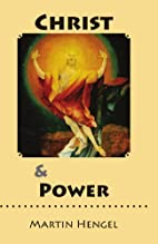 Christ and Power by Martin Hengel