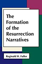 The Formation of the Resurrection Narratives…