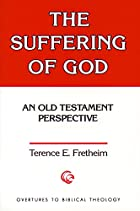 The Suffering of God: An Old Testament…