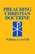 Preaching Christian doctrine by William J.…