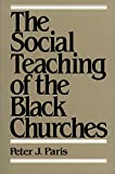 Peter J. Paris: The Social Teaching of the Black Churches
