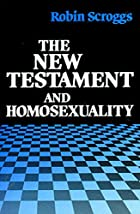 New Testament and Homosexuality by Robin…