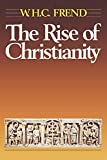 Frend, W.H.C.: Rise of Christianity