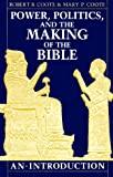 Coote, Robert B.: Power, Politics, and the Making of the Bible: An Introduction